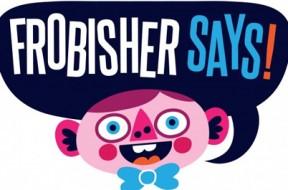 frobishersays