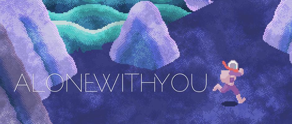 Alone With You – Nächsten Monat ist es soweit