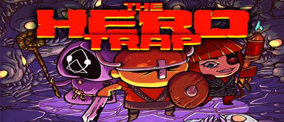 The Hero Trap – Gestrichen
