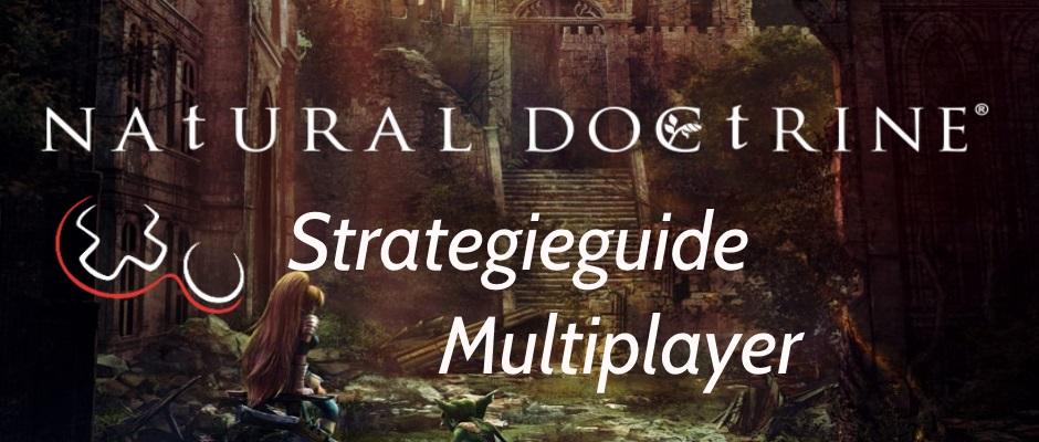 Tutorial – Deck und Strategie im Natural Doctrine Multiplayer