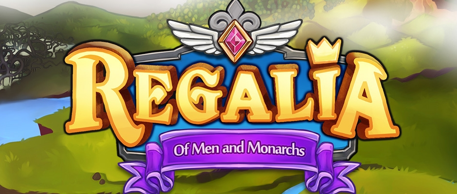 Regalia – Of Men and Monarchs