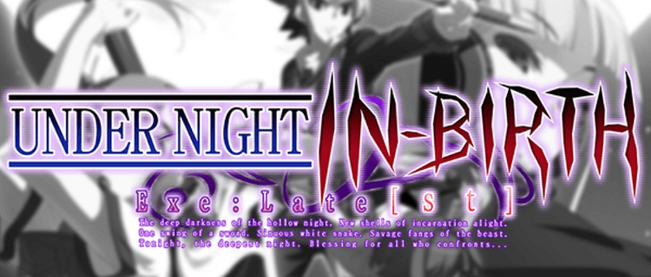 Under Night In-Birth Exe:Late[st] – Opening Movie